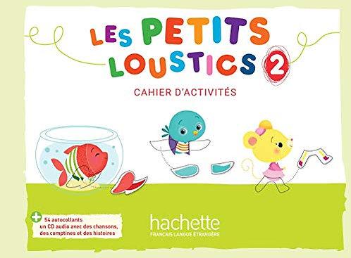 LES PETITS LOUSTICS 2 - CAHIER D'ACTIVITÉS