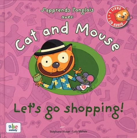 J'apprends l'anglais avec Cat and Mouse - Let's go shopping! (avec CD)