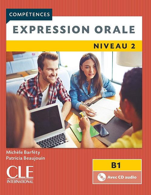 Expression orale 2 - Niveau B1 - Livre + CD - 2ème édition