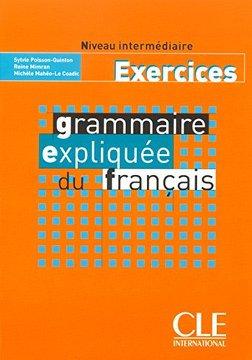 Grammaire expliquée du français - Niveau intermédiaire (B1/B2) - Cahier d'activi