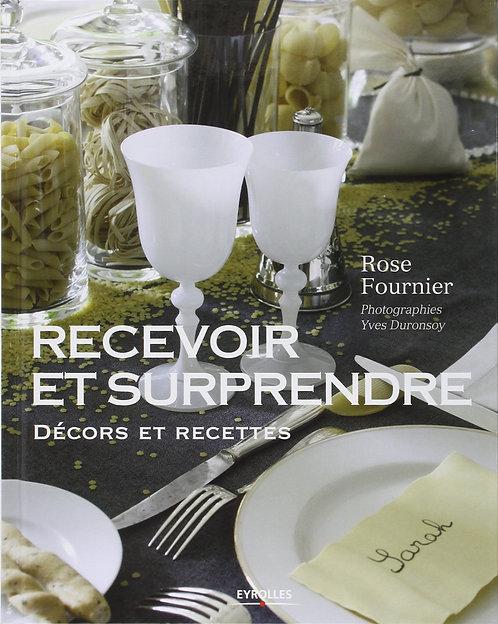 Recevoir et surprendre - Décors et recettes