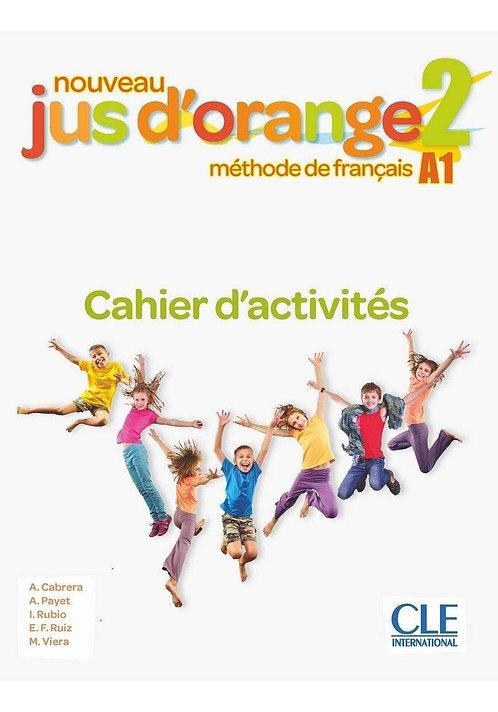 JUS D'ORANGE 2 (NE) - CAHIER D'ACTIVITÉS