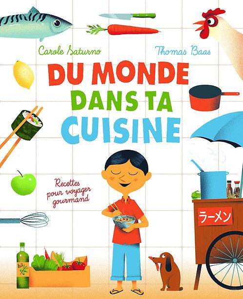 Du monde dans ta cuisine - Recettes pour voyager gourmand