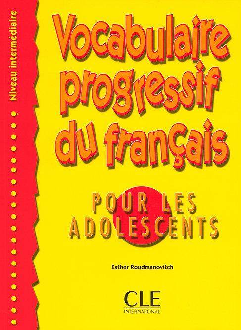 Vocabulaire progressif du français pour les adolescents - Niveau intermédiaire