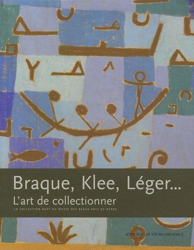 Braque, Klee, Léger... - L'art de collectionner