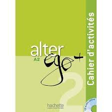 Alter Ego + : Niveau 2 Cahier d'activités + CD audio