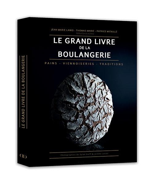 Le grand livre de la boulangerie: Pain - viennoiseries - traditions