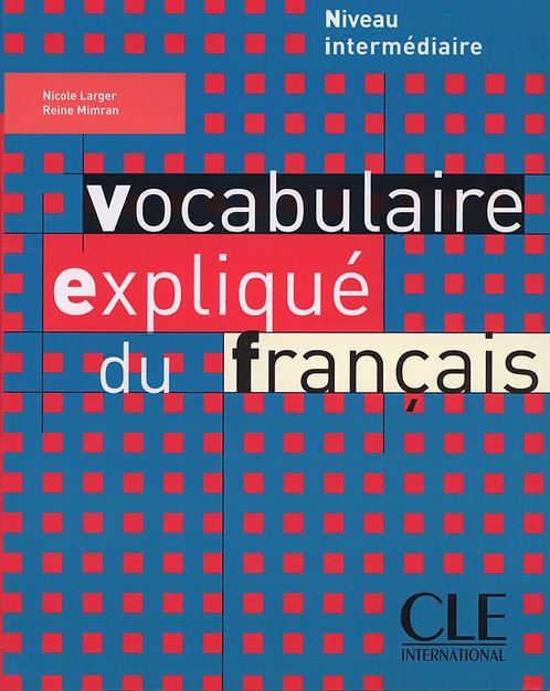 Vocabulaire expliqué du français - Niveau intermédiaire - Livre