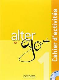 Alter Ego + : Niveau 1 Cahier d'activités + CD audio