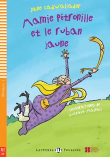 Mamie Pétronille et le ruban jaune (Lectures ELI Poussins A0 avec 1 CD audio)