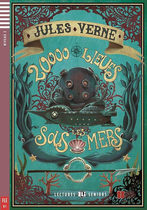 Vingt Mille Lieues sous les mers (Lectures ELI Seniors B1 avec 1 CD audio)