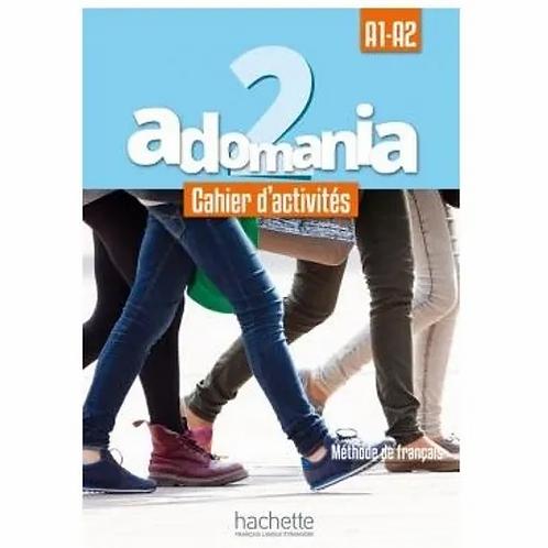 ADOMANIA 2 A1-A2 . CAHIER D'ACTIVITÉS