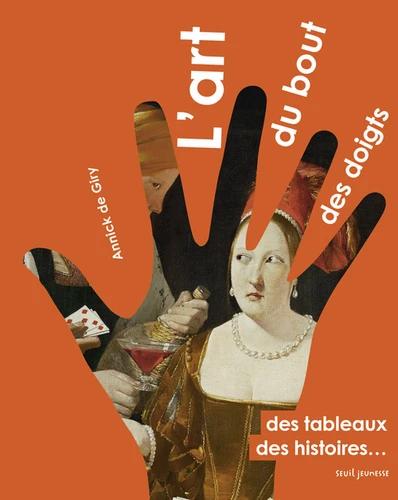 L'art du bout des doigts - Des tableaux, des histoires...
