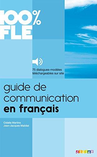 Guide de Communication en Français A1 - B2 (avec 1 CD audio MP3)
