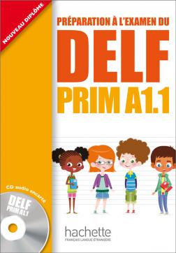 Préparation à l'examen du DELF PRIM A1.1 : Livre de l'élève + CD audio