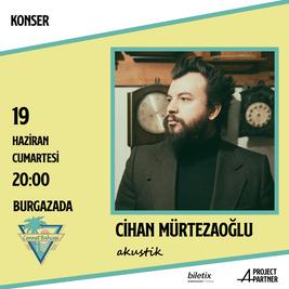 Cihan Mürtezaoğlu Konser