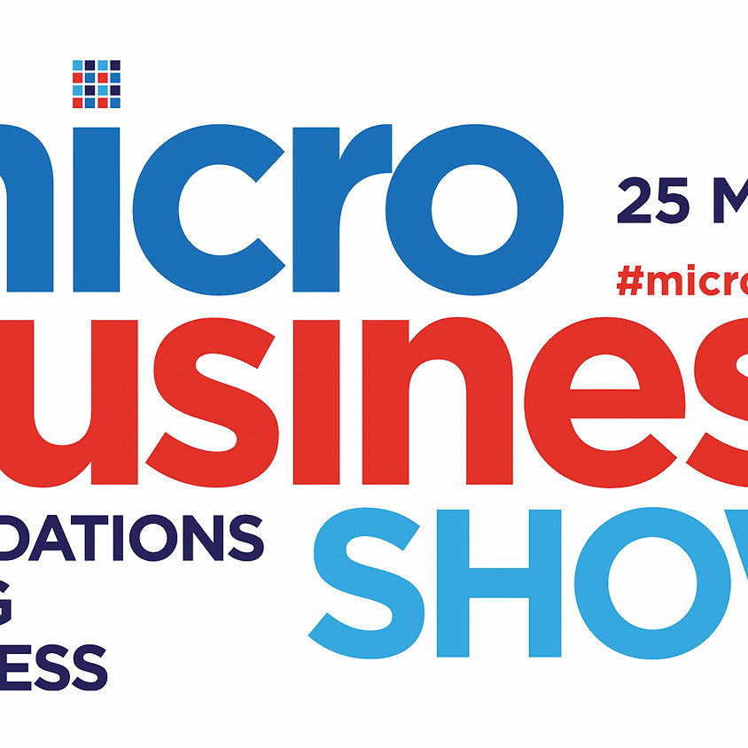 The Micro Business Show - 25 March 2019