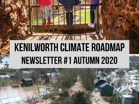 Kenilworth Climate Roadmap Newsletter #1 Autumn 2020