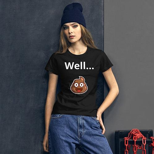 Well... Women's short sleeve t-shirt