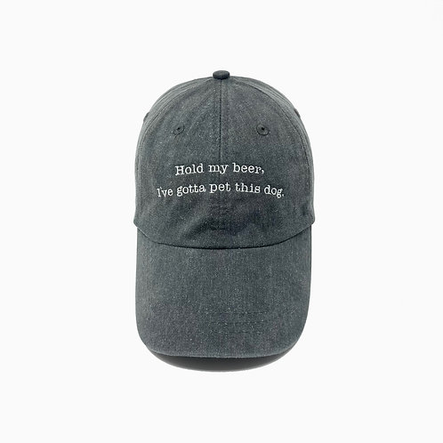 Hold My Beer, I Gotta Pet This Dog Embroidered Pigment-Dyed Baseball Cap