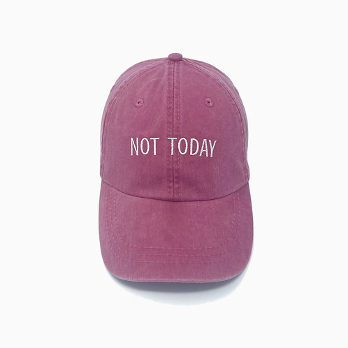 Not Today Embroidered Pigment-Dyed Baseball Cap