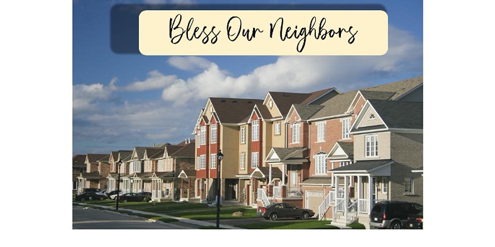 Bless Our Neighbors