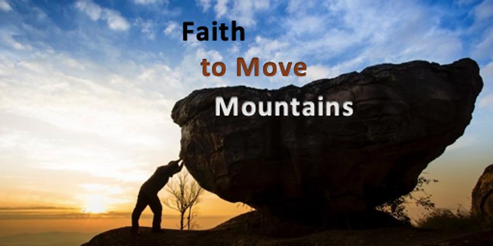 Faith to Move Mountains