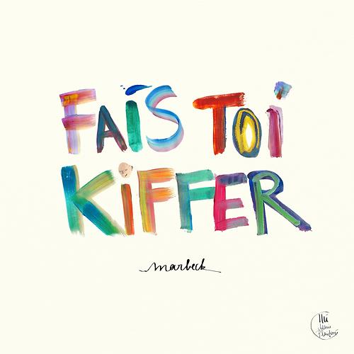 Fais Toi Kiffer (Single)