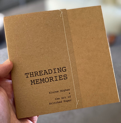 Threading Memories : Elaine Hughes & The Art of Stitched Paper