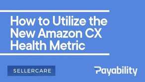 How to Utilize the New Amazon CX Health Metric
