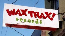 wax trax.jpg