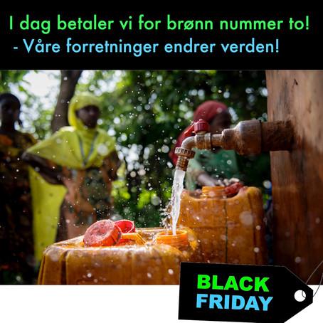 Vi lover å betale en brønn  neste Black Friday også.