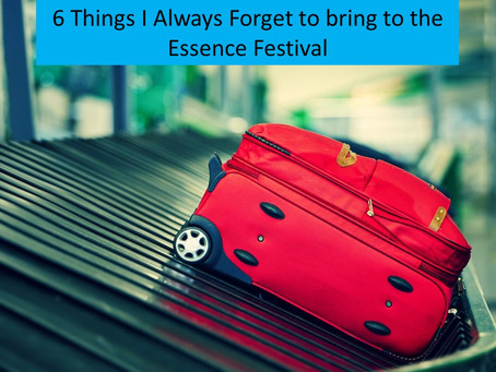 6 Things I Always Forget to bring to the Essence Festival