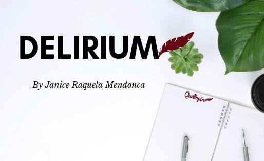 Delirium – Janice Raquela Mendonca