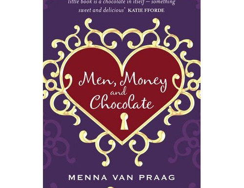 Men, Money and Chocolate By Menna Van Praag
