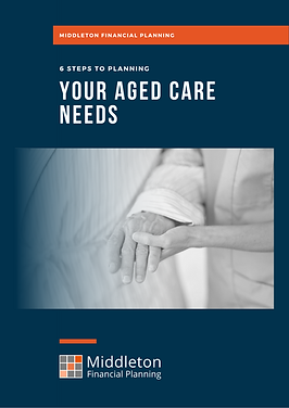 6 STEPS TO PLANNING YOUR AGED CARE NEEDS