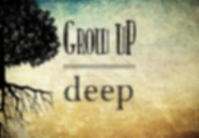 Grow up deep_VS.jpg