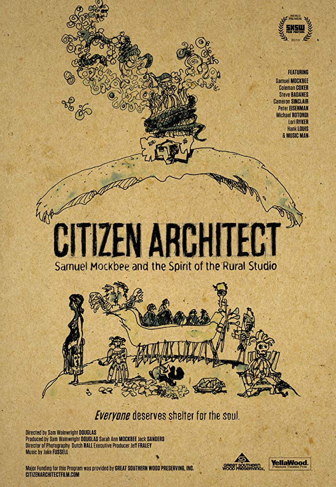 Citizen Architect: Samuel Mockbee and the Spirit of the Rural Studio