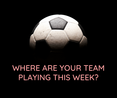 Where are your team playing this week?
