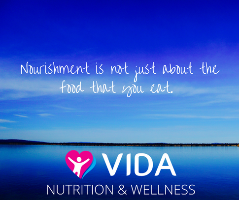There is more to nourishment than eating well. It is about everything that is good for YOUR body, mind and soul. How do you nourish yourself?