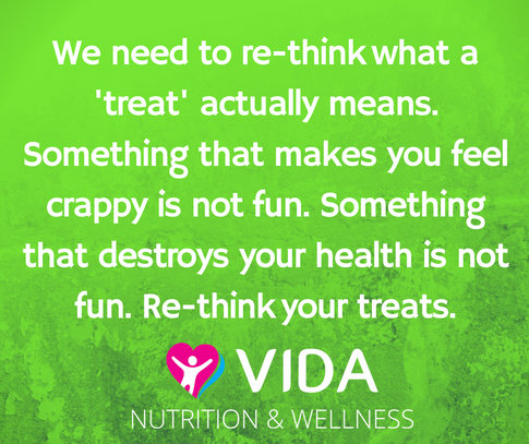 Think about this...if a food brings a moment or two of pleasure, followed by feeling awful (physically or mentally), is it really a treat? If it provides some moments of fun, followed by hurting your health, is it really a treat? Re-define what your treats are - they need to 1)Be pleasurable and 2)Great for you and make you feel great for more than a moment or two. A treat could be food, or it could be something else. What are your treats?