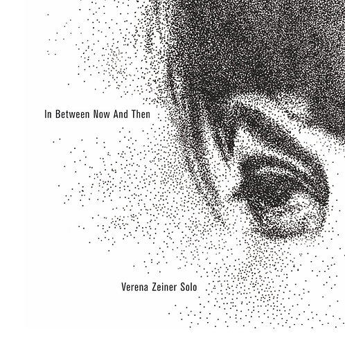 #022 Verena Zeiner - In Between Now And Then
