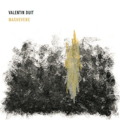 #019 Valentin Duit - MASHEVENE