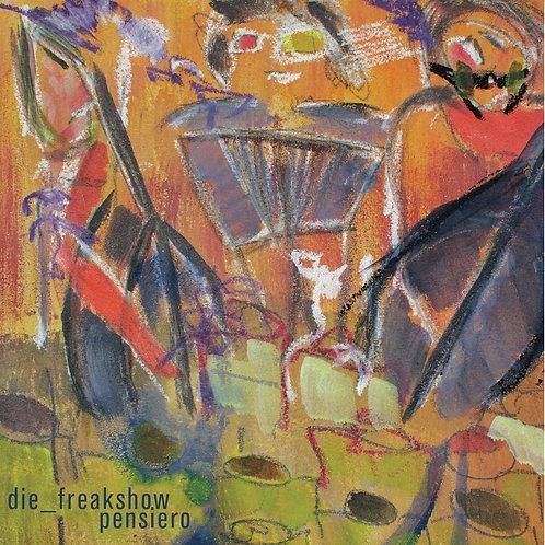 #009 die_freakshow - Pensiero
