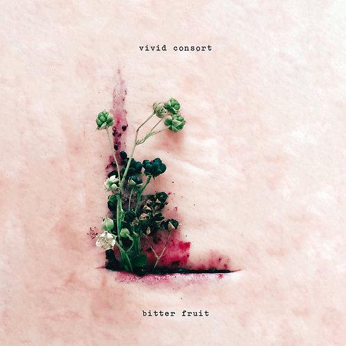 #030 VIVID Consort - Bitter Fruit