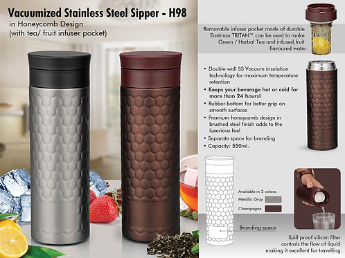 Vacuumized Tea/ Fruit infuser SS sipper in Honeycomb design (550 ml) H-98