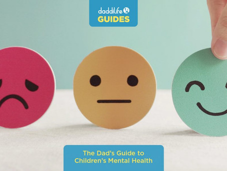 Daddilife: A DAD'S GUIDE TO CHILDREN'S MENTAL HEALTH