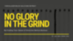 No Glory in The Grind-2.jpg