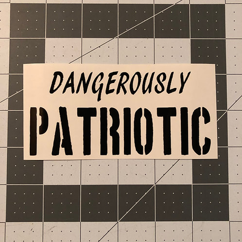 Dangerously Patriotic General Use Sticker