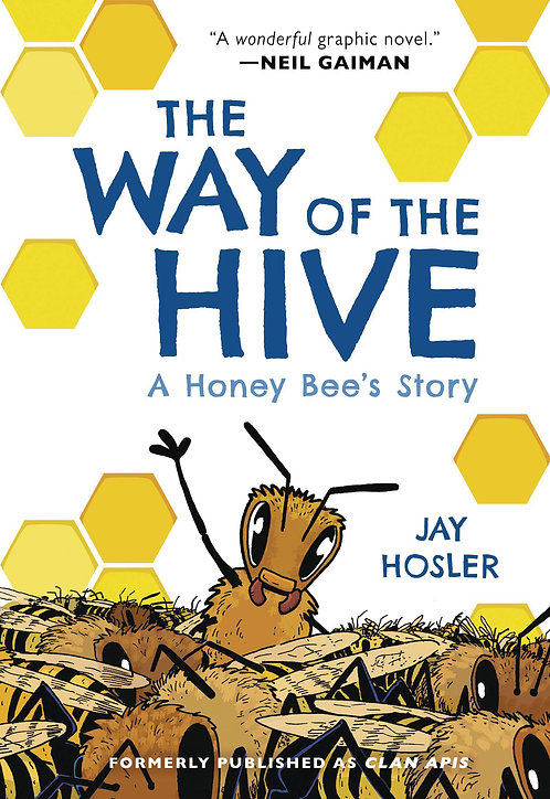 The Way of the Hive: A Honey Bee's Story